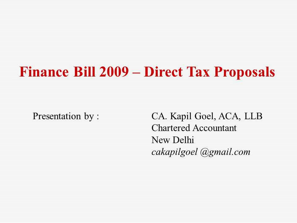 OBJECT/SCOPE To deliberate upon proposals of Finance Bill 2009 ( of July 6, 2009)