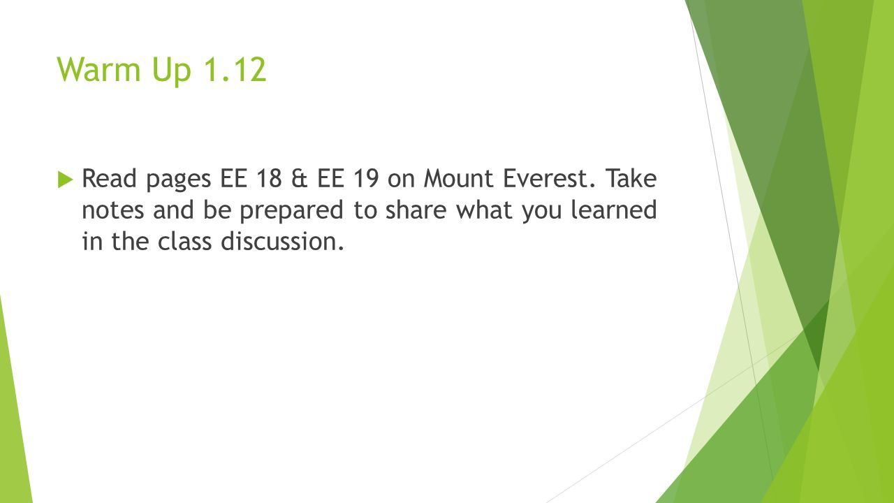 Warm Up 1.12  Read pages EE 18 & EE 19 on Mount Everest.