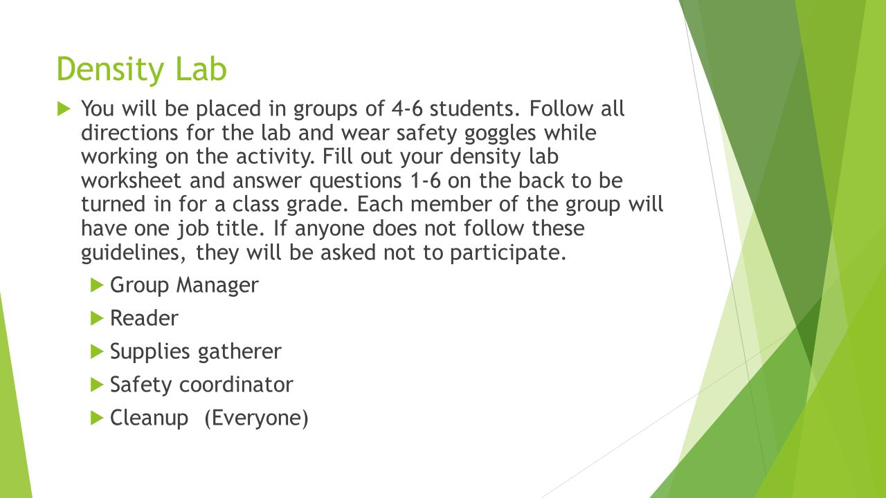 Density Lab  You will be placed in groups of 4-6 students.