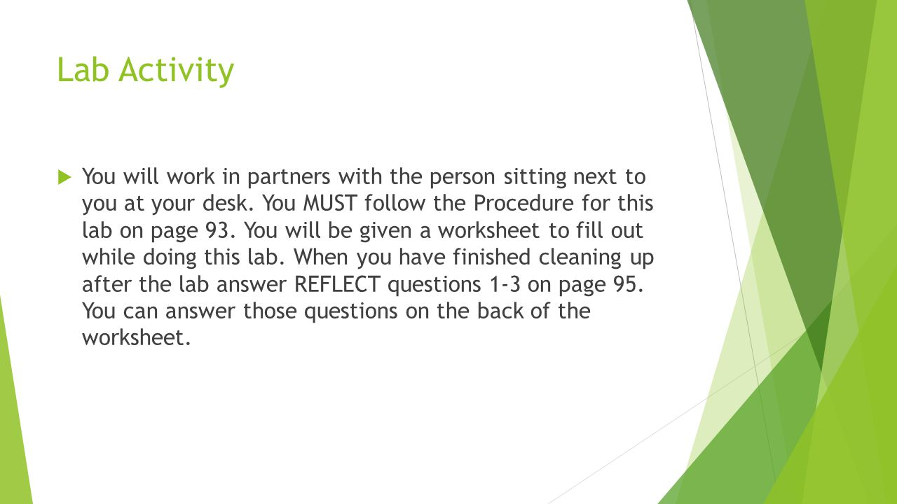 Lab Activity  You will work in partners with the person sitting next to you at your desk.