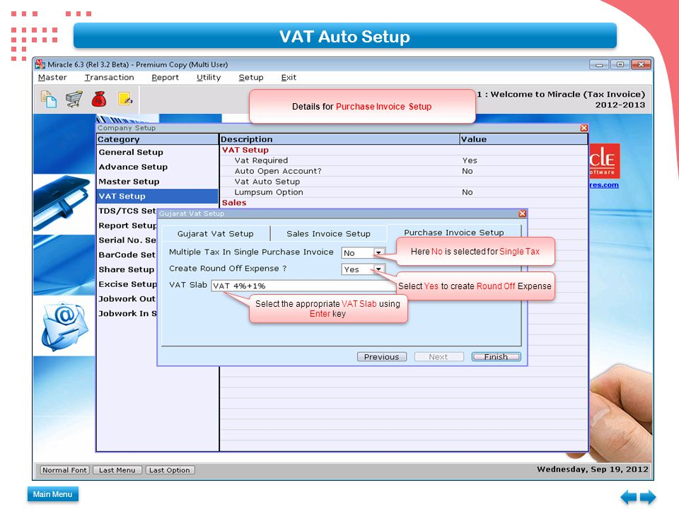 VAT Auto Setup Main Menu Here No is selected for Single Tax Select Yes to create Round Off Expense Select the appropriate VAT Slab using Enter key Details for Purchase Invoice Setup