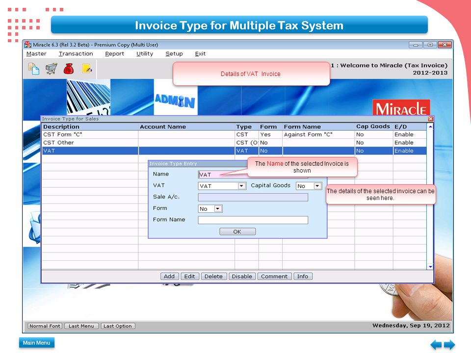 Main Menu Invoice Type for Multiple Tax System The Name of the selected Invoice is shown The details of the selected invoice can be seen here.