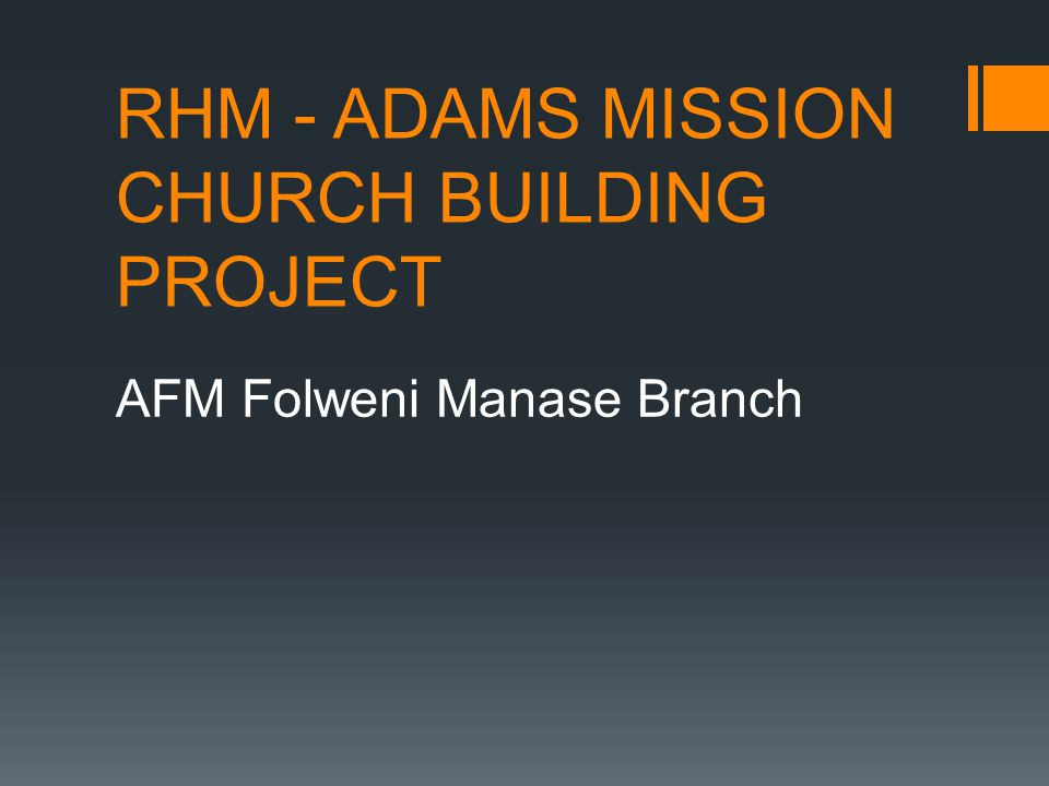 RHM - ADAMS MISSION CHURCH BUILDING PROJECT AFM Folweni Manase Branch