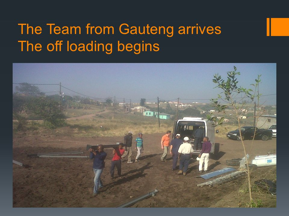 The Team from Gauteng arrives The off loading begins