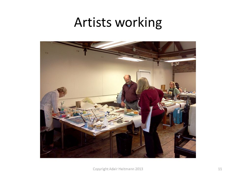 Artists working Copyright Adair Heitmann 201311