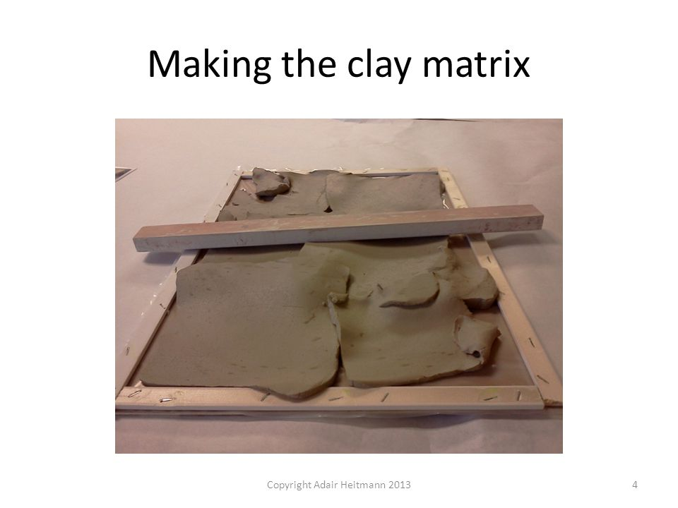 Drying the clay matrix outdoors Copyright Adair Heitmann 20135