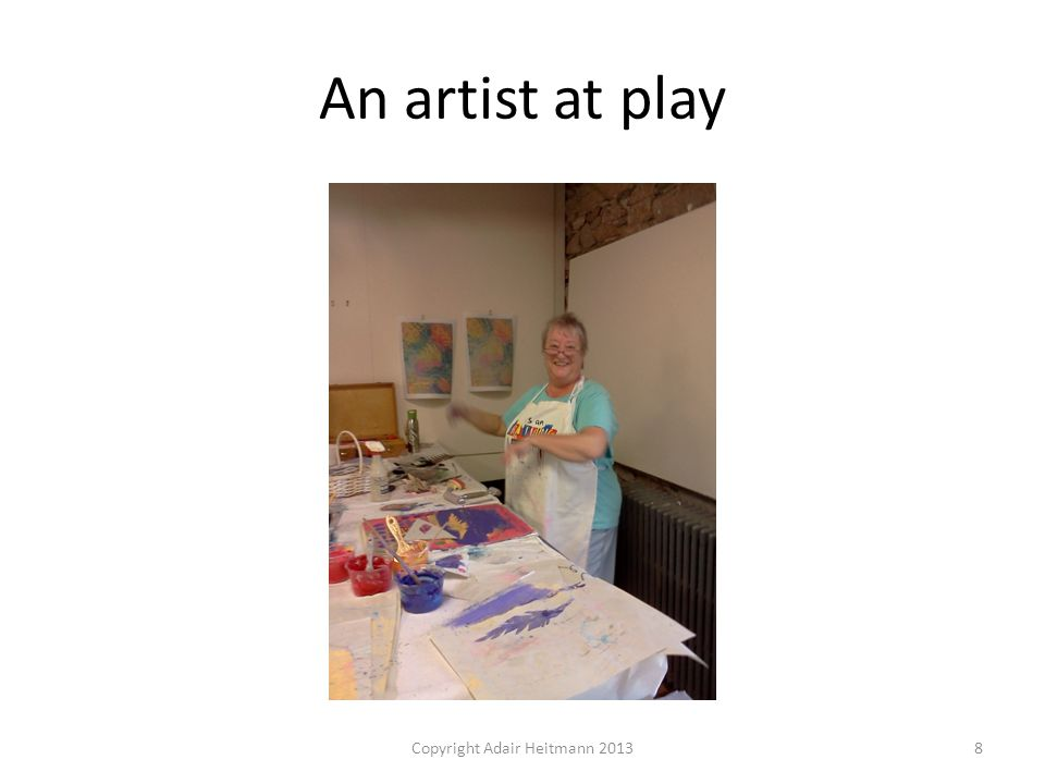 An artist at play Copyright Adair Heitmann 20138