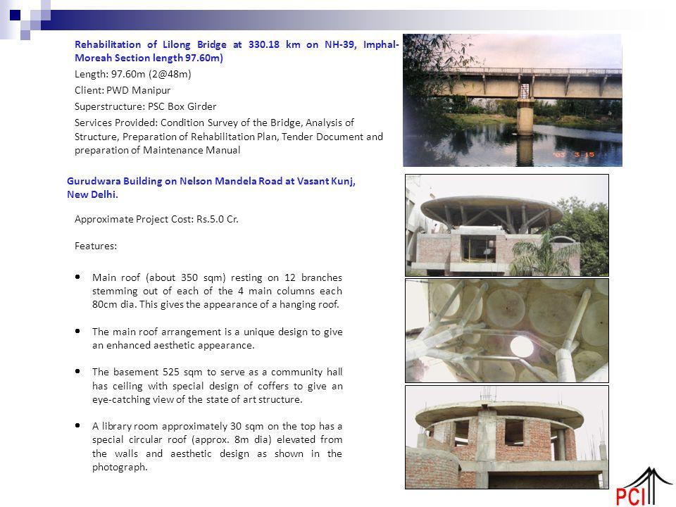 Rehabilitation of Lilong Bridge at 330.18 km on NH-39, Imphal- Moreah Section length 97.60m) Length: 97.60m (2@48m) Client: PWD Manipur Superstructure
