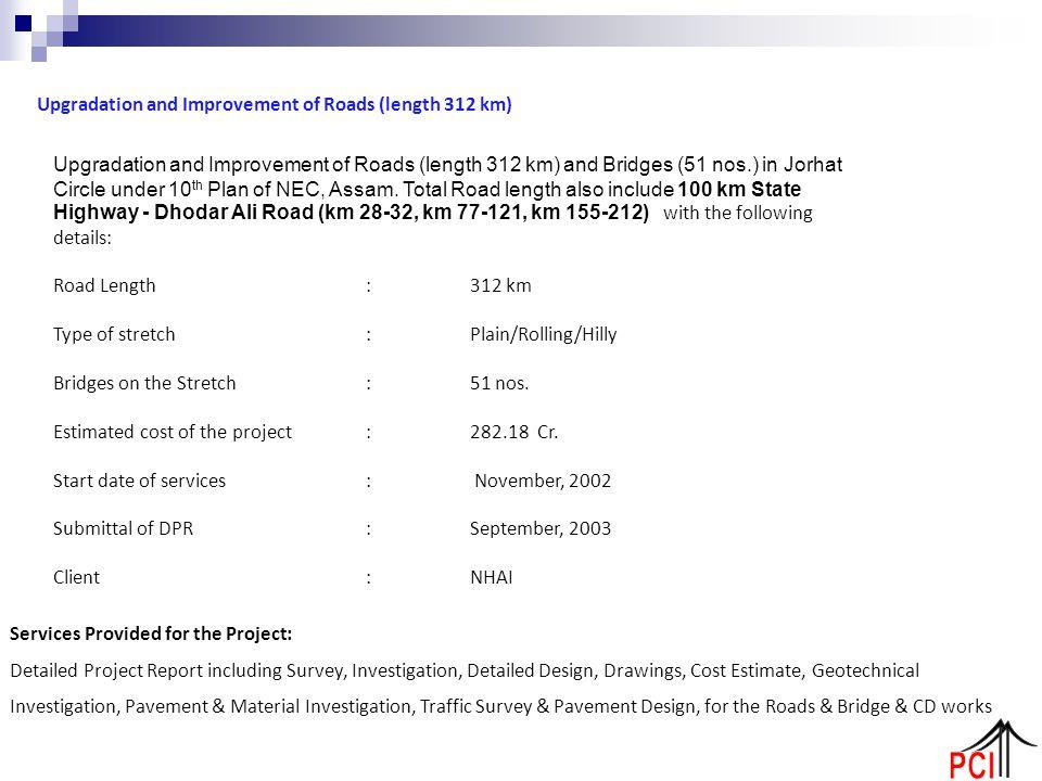 Upgradation and Improvement of Roads (length 312 km) Upgradation and Improvement of Roads (length 312 km) and Bridges (51 nos.) in Jorhat Circle under