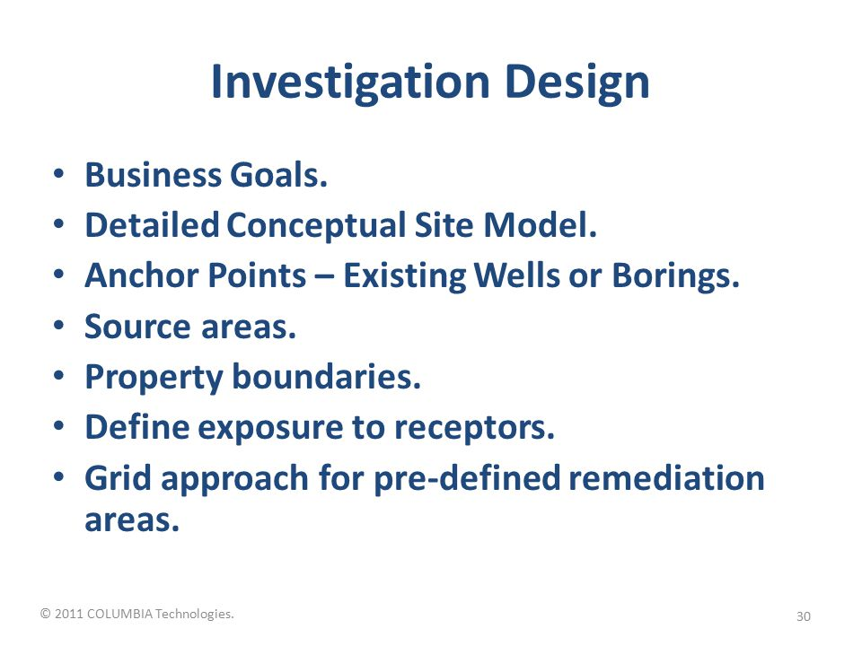 © 2011 COLUMBIA Technologies. Investigation Design Business Goals.