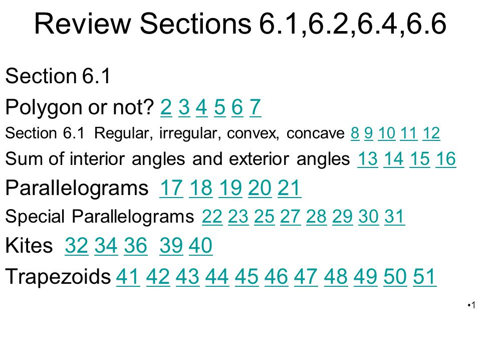 Review Sections 6.1,6.2,6.4,6.6 Section 6.1 Polygon or not? 2 3 4 5 6 7234567 Section 6.1 Regular, irregular, convex, concave 8 9 10 11 1289101112 Sum