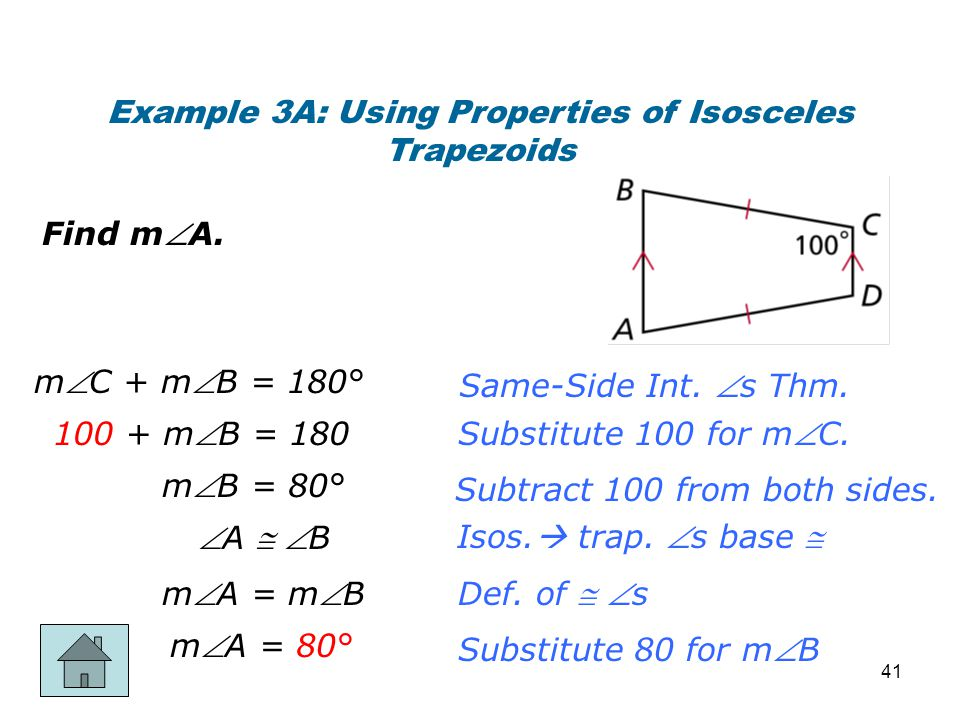 Isos.  trap. s base  Example 3A: Using Properties of Isosceles Trapezoids Find mA. Same-Side Int. s Thm. Substitute 100 for mC. Subtract 100 fro