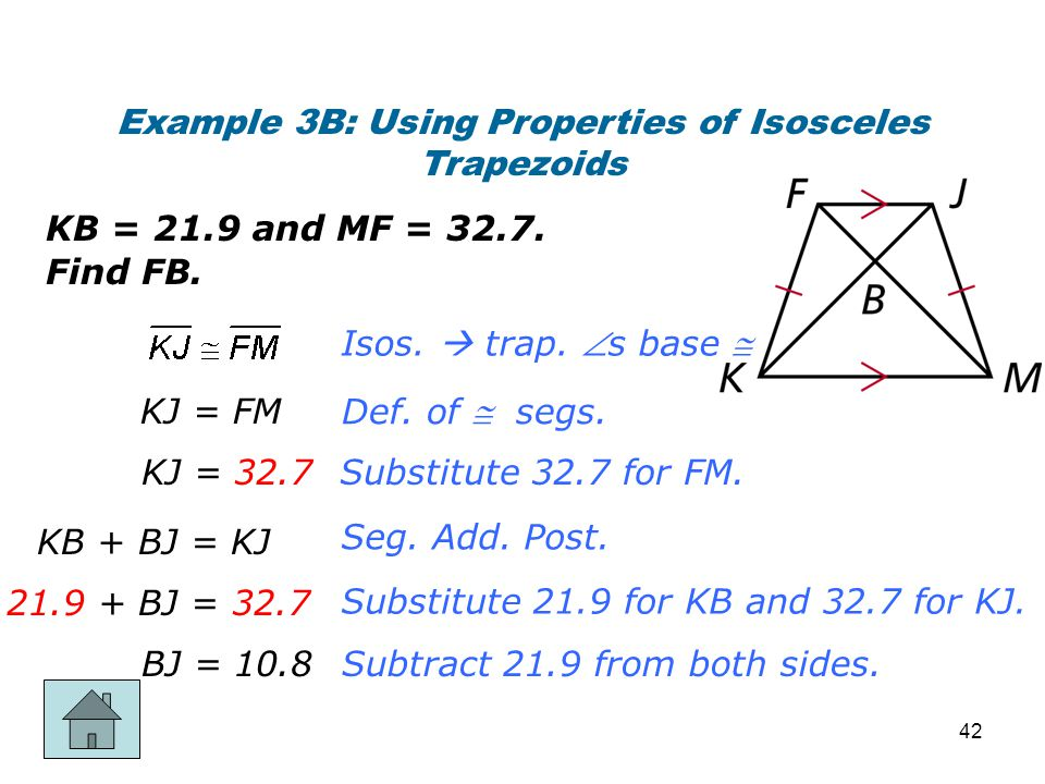 Example 3B: Using Properties of Isosceles Trapezoids KB = 21.9 and MF = 32.7. Find FB. Isos.  trap. s base  Def. of  segs. Substitute 32.7 for FM.