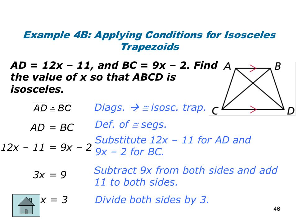 Example 4B: Applying Conditions for Isosceles Trapezoids AD = 12x – 11, and BC = 9x – 2. Find the value of x so that ABCD is isosceles. Diags.   iso