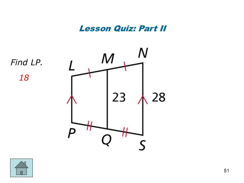 Lesson Quiz: Part II Find LP. 18 51