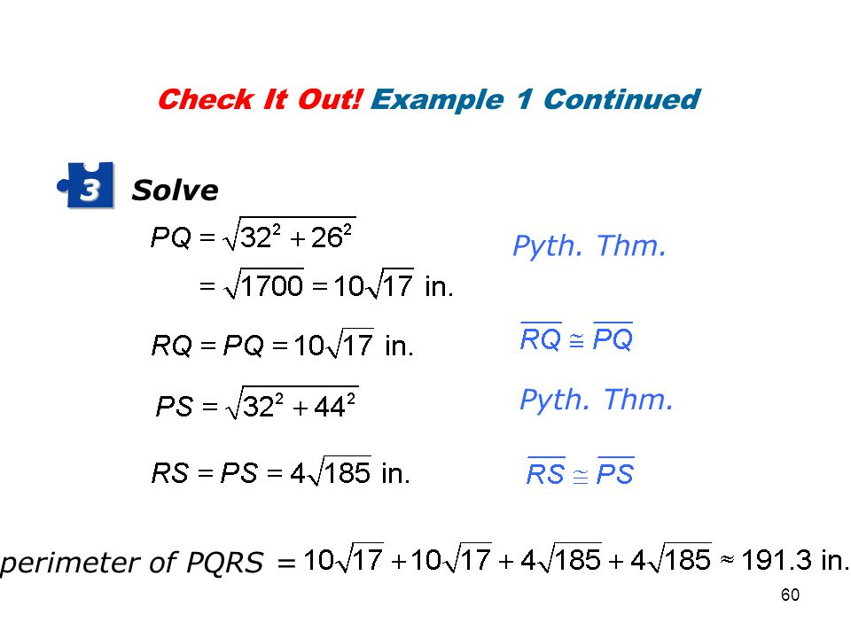 Solve 3 Pyth. Thm. Check It Out! Example 1 Continued perimeter of PQRS = 60