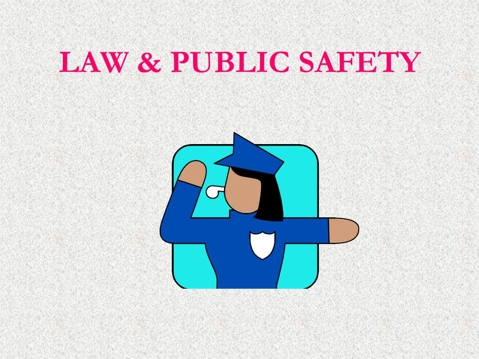 LAW & PUBLIC SAFETY