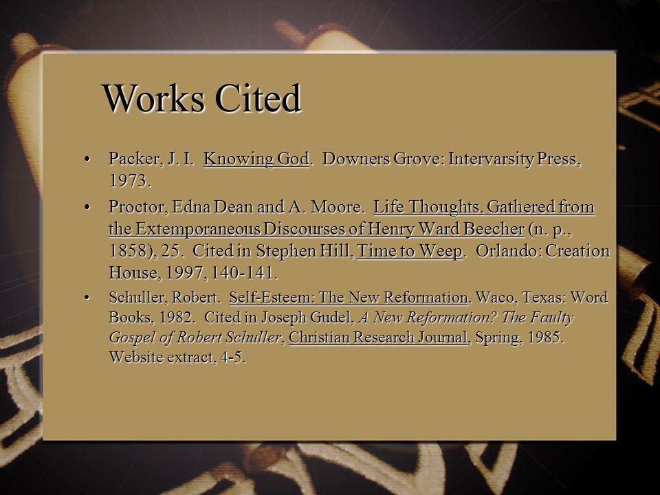 Packer, J. I. Knowing God. Downers Grove: Intervarsity Press, 1973.Packer, J.
