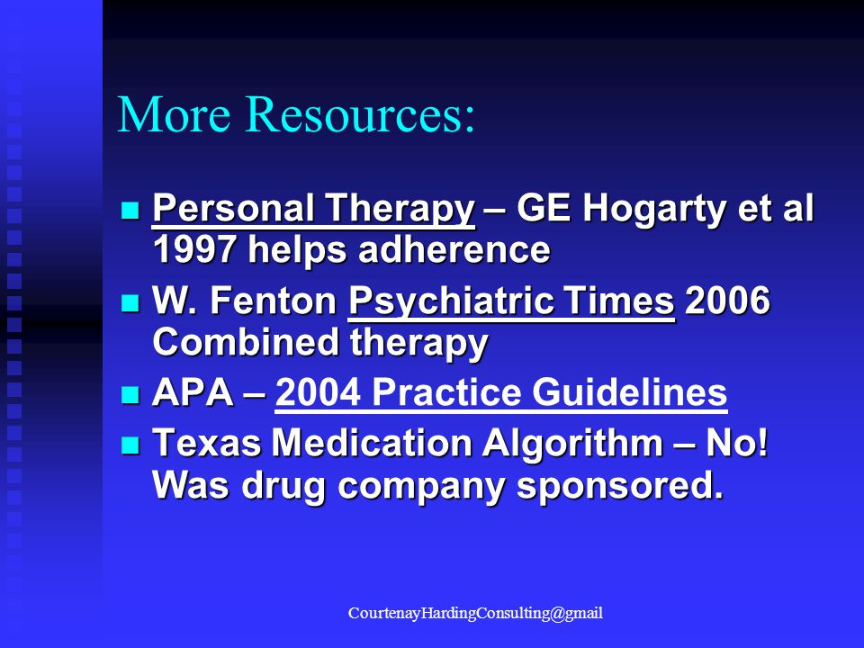 More Resources: Personal Therapy – GE Hogarty et al 1997 helps adherence Personal Therapy – GE Hogarty et al 1997 helps adherence W. Fenton Psychiatri