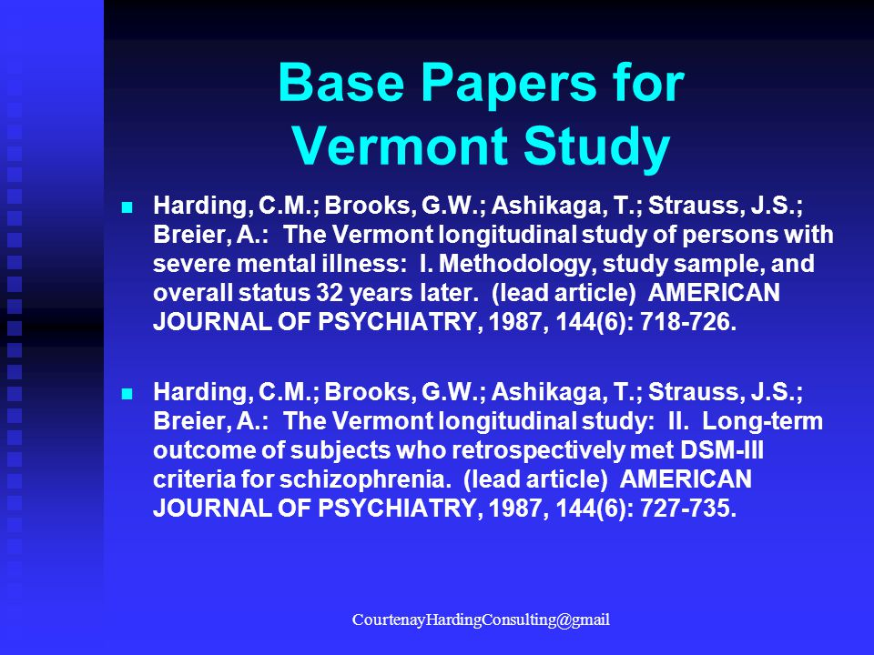 Base Papers for Vermont Study Harding, C.M.; Brooks, G.W.; Ashikaga, T.; Strauss, J.S.; Breier, A.: The Vermont longitudinal study of persons with sev
