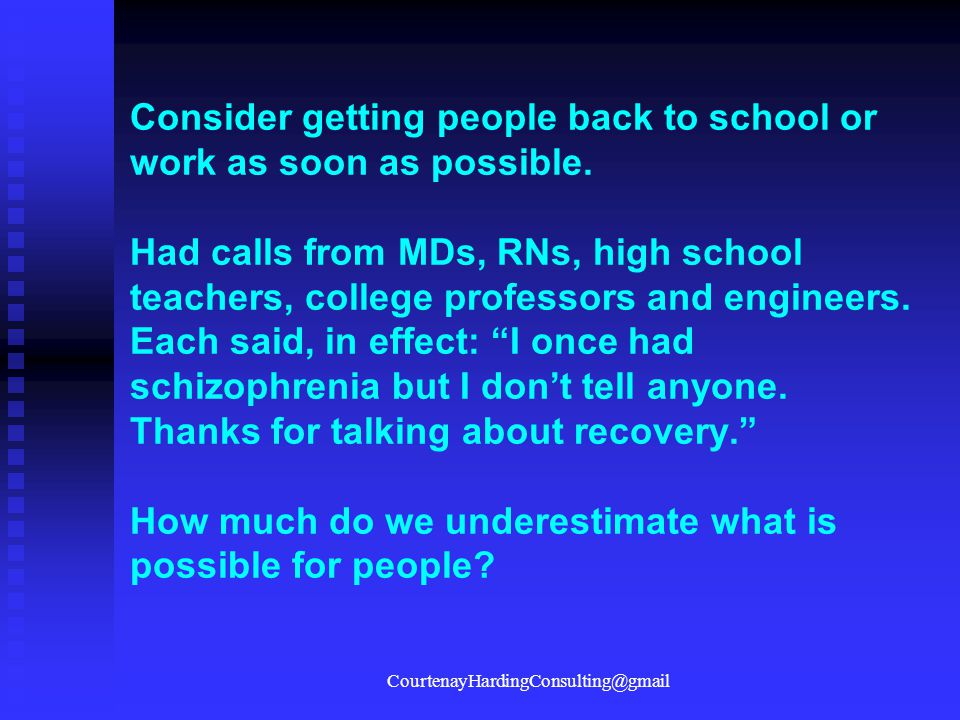 Consider getting people back to school or work as soon as possible. Had calls from MDs, RNs, high school teachers, college professors and engineers. E