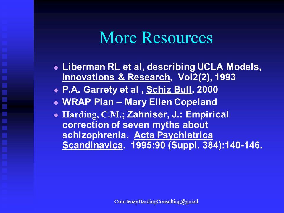 More Resources   Liberman RL et al, describing UCLA Models, Innovations & Research, Vol2(2), 1993   P.A.