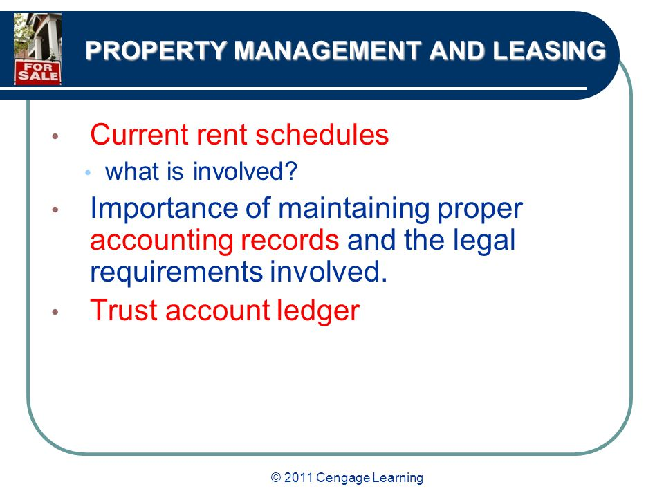 © 2011 Cengage Learning PROPERTY MANAGEMENT AND LEASING Current rent schedules what is involved.
