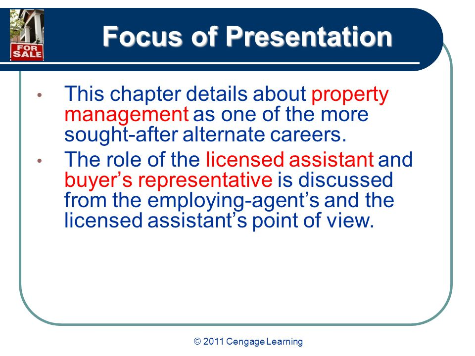 © 2011 Cengage Learning Focus of Presentation This chapter details about property management as one of the more sought-after alternate careers.