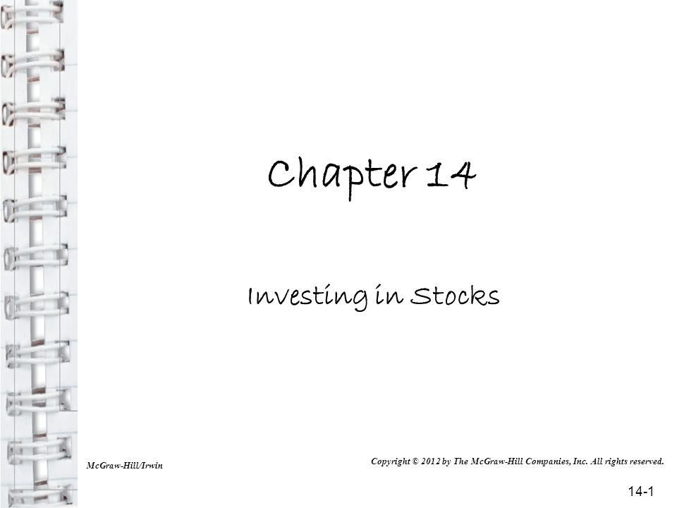 Chapter 14 Investing in Stocks McGraw-Hill/Irwin Copyright © 2012 by The McGraw-Hill Companies, Inc. All rights reserved. 14-1
