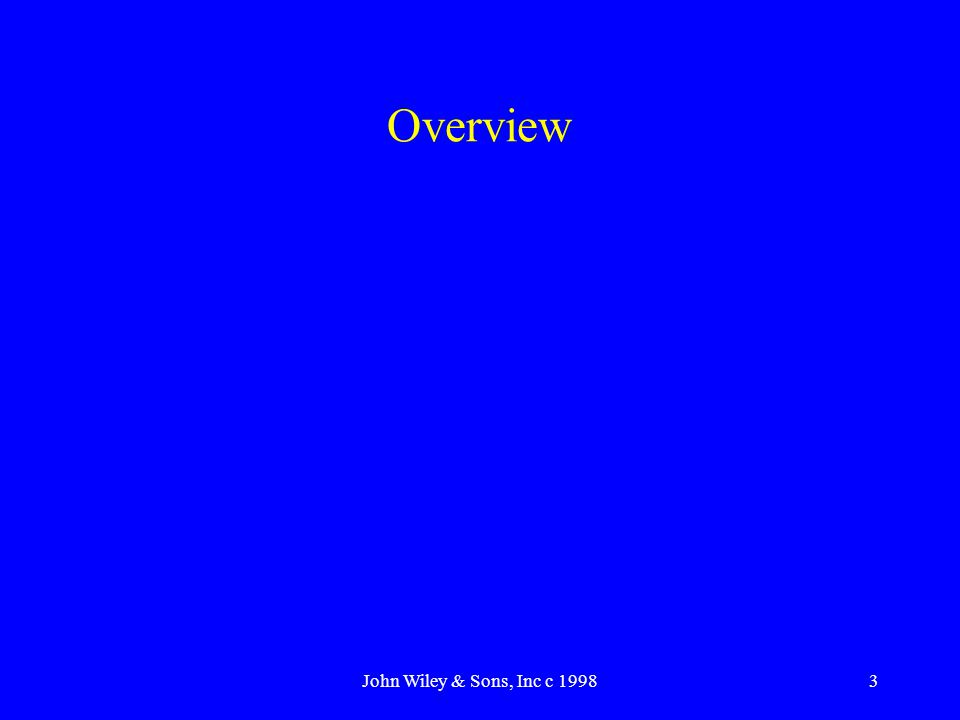 John Wiley & Sons, Inc c 19983 Overview