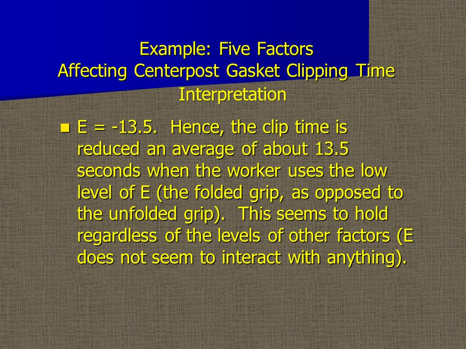 Example: Five Factors Affecting Centerpost Gasket Clipping Time E = -13.5.
