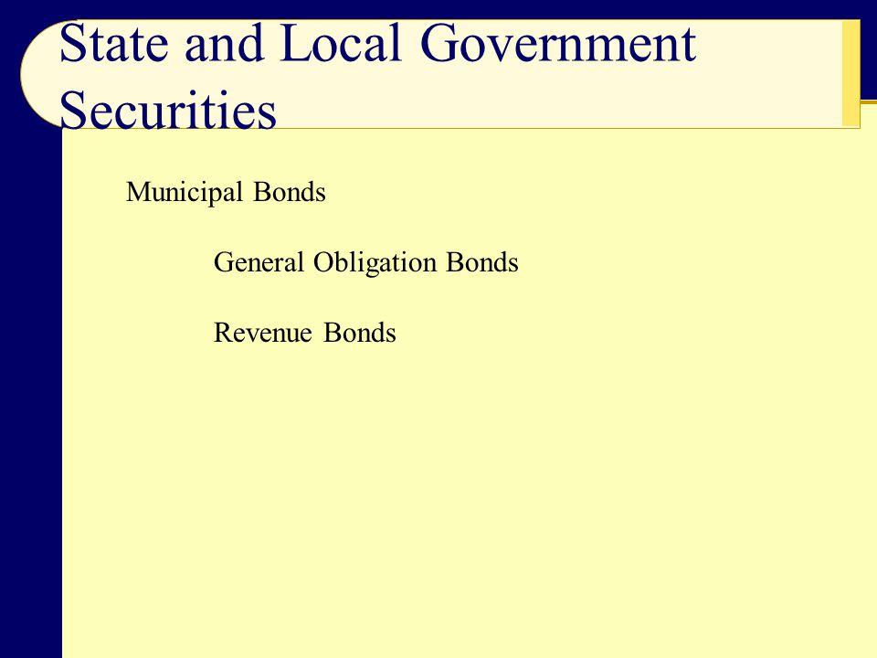 State and Local Government Securities Municipal Bonds General Obligation Bonds Revenue Bonds