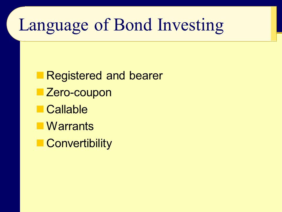 Registered and bearer Zero-coupon Callable Warrants Convertibility Language of Bond Investing