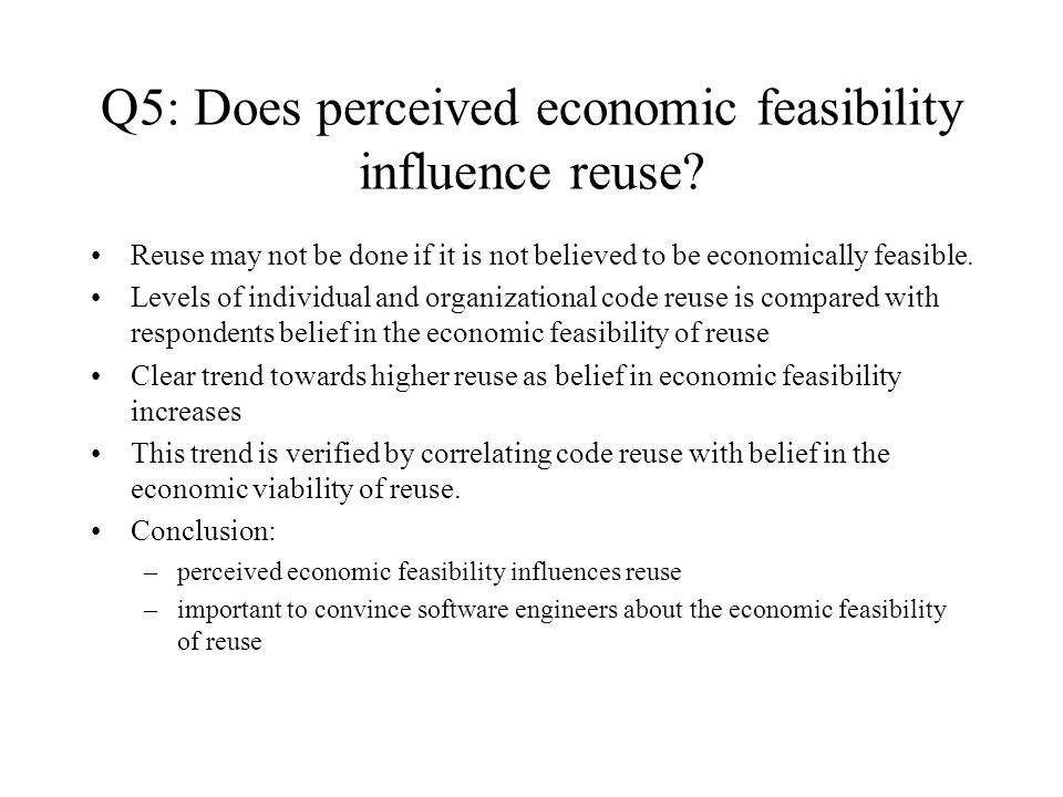 Q5: Does perceived economic feasibility influence reuse.