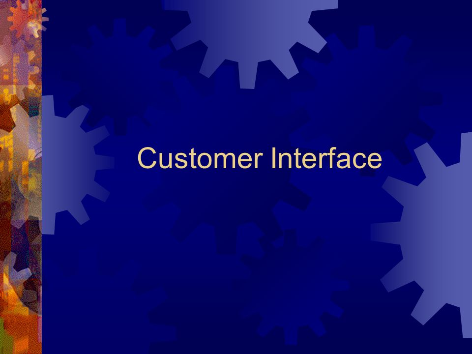 Customer Interface