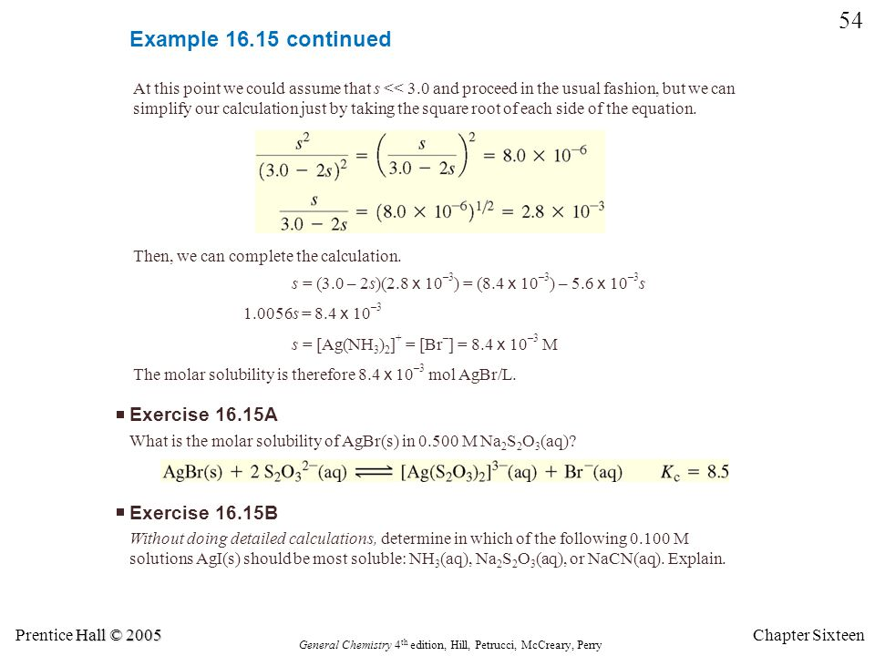 Hall © 2005 Prentice Hall © 2005 General Chemistry 4 th edition, Hill, Petrucci, McCreary, Perry Chapter Sixteen 54 Example 16.15 continued At this po
