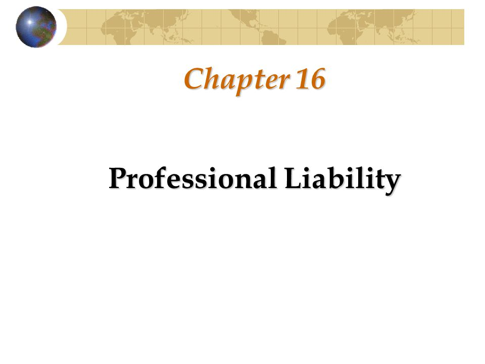 Chapter 16 Professional Liability