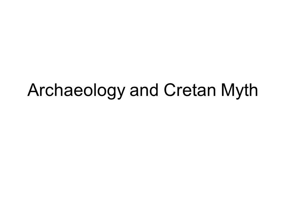 Archaeology and Cretan Myth