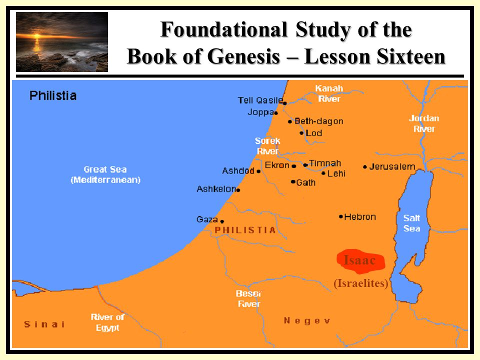 SSS Foundational Study of the Book of Genesis – Lesson Sixteen Isaac (Israelites)