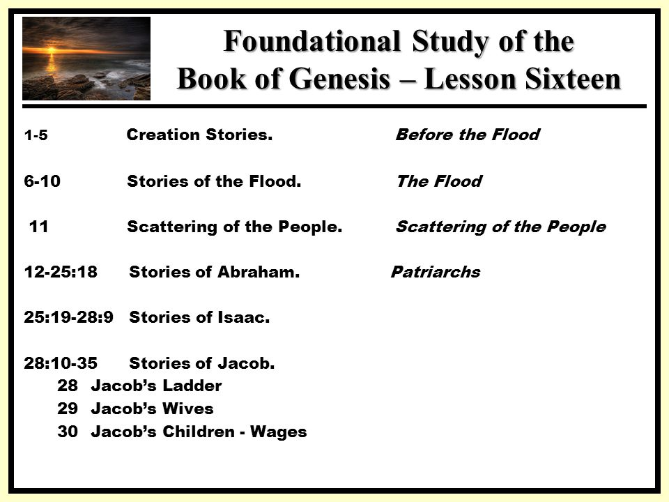 SSS Foundational Study of the Book of Genesis – Lesson Sixteen 1-5 Creation Stories.
