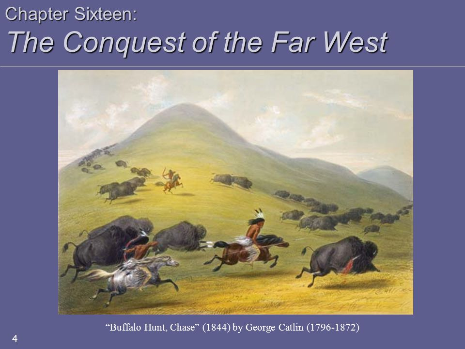Chapter Sixteen: The Conquest of the Far West 25