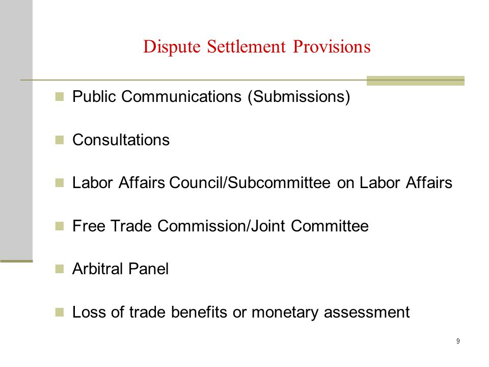 9 Dispute Settlement Provisions Public Communications (Submissions) Consultations Labor Affairs Council/Subcommittee on Labor Affairs Free Trade Commi