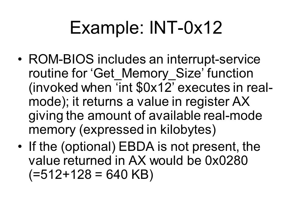 'tryoutpc.cpp' Our demo-program will attempt to execute this 'INT $0x11' interrupt service routine because, since it returns a value in AX, we will be able to see whether or not it worked Our Core-2 Duo machines don't have any display-monitors attached, so couldn't see if graphics display-modes did get changed by executing the Video BIOS routines