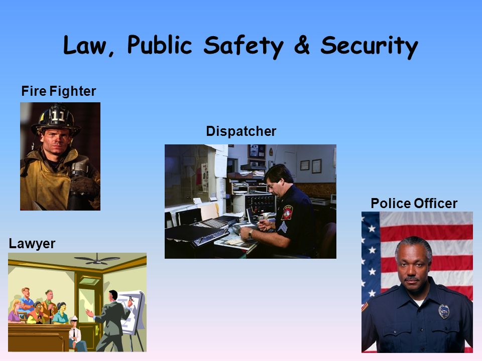 Law, Public Safety & Security Fire Fighter Lawyer Police Officer Dispatcher