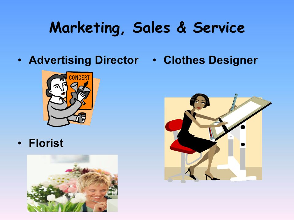 Marketing, Sales & Service Advertising Director Florist Clothes Designer