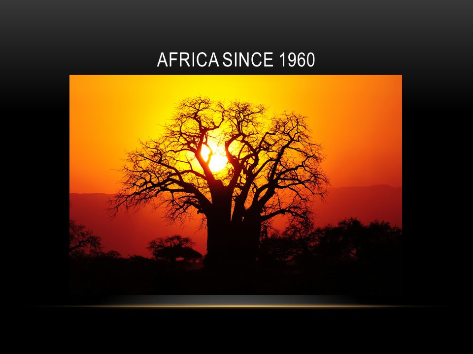 AFRICA SINCE 1960