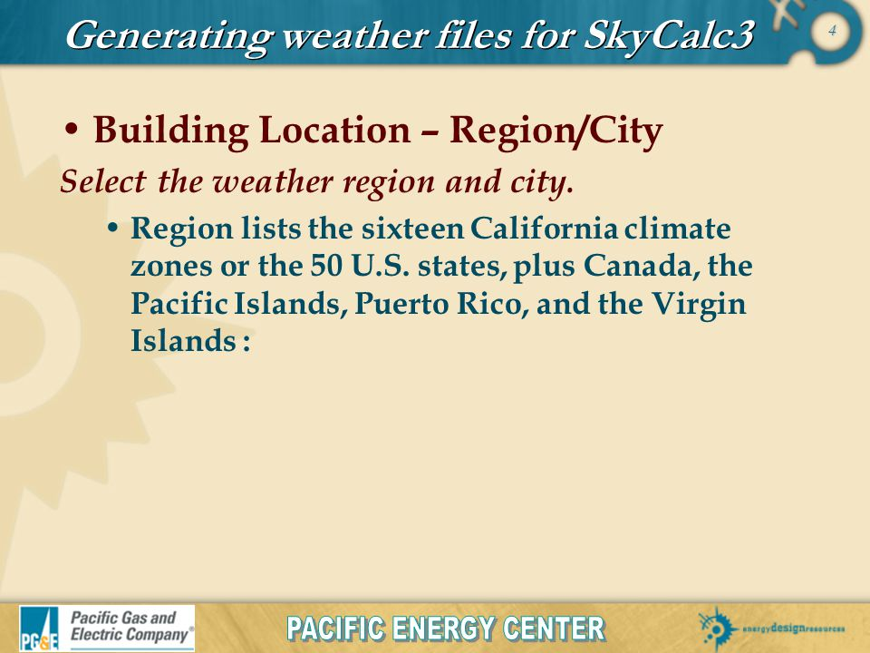 5 Generating weather files for SkyCalc3 Energy Code Select the Compliance code for the location.