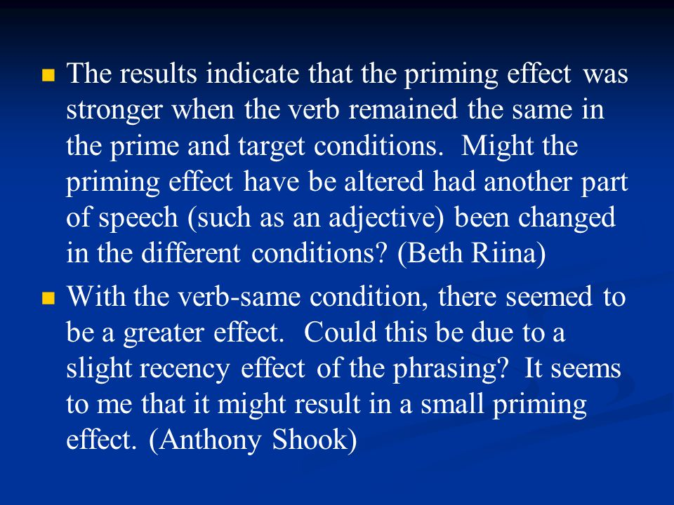 The results indicate that the priming effect was stronger when the verb remained the same in the prime and target conditions.