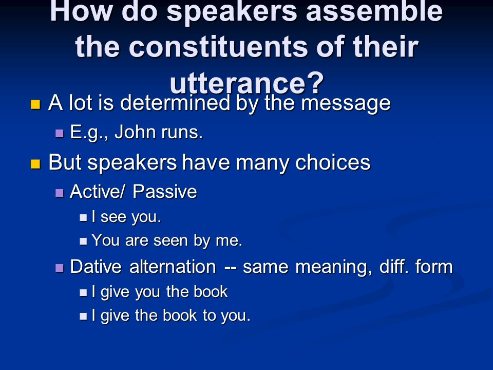 How do speakers assemble the constituents of their utterance.