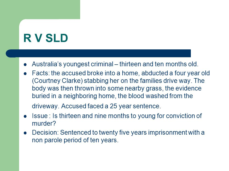 R V SLD Australia's youngest criminal – thirteen and ten months old.